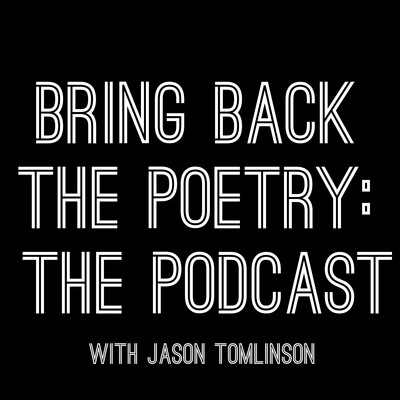 Bring Back the Poetry: The Podcast