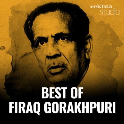 Best of Firaq Gorakhpuri