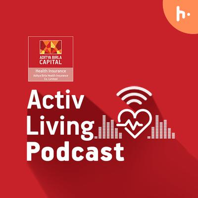 Activ Living Podcast- All About Healthy Living