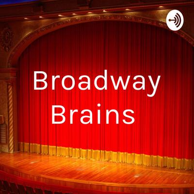 Broadway Brains