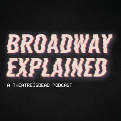 Broadway Explained