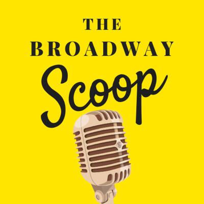 Broadway Scoop