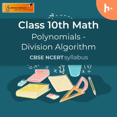 Division Algorithm | Polynomials | CBSE | Class 10 | Math