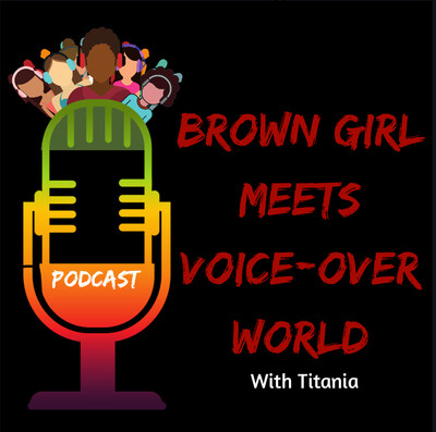 Brown Girl Meets Voice-Over World