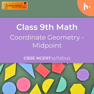 Midpoint | Coordinate Geometry | CBSE | Class 10 | Math