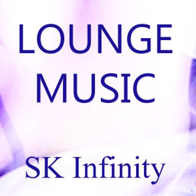 Lounge Music from SK Infinity