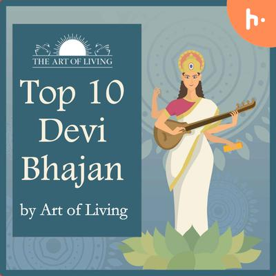 Top 10 Devi Bhajans by Art of Living