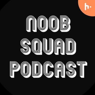 Noobsquadpodcast