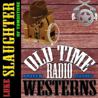 Luke Slaughter of Tombstone - OTRWesterns.com