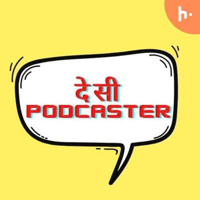 Desi Podcaster | Learn How to start Podcasting in Hindi