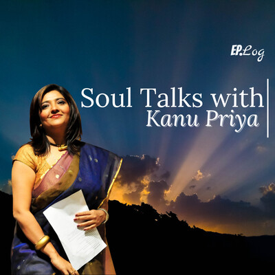 Soul Talks with Kanu Priya