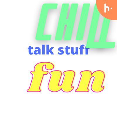 talk stuff