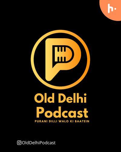 Old Delhi Podcast