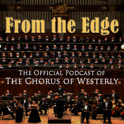From the Edge: The Official Podcast of The Chorus of Westerly