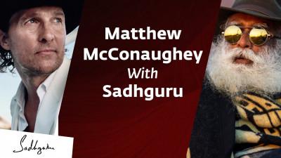 Matthew McConaughey In Conversation With Sadhguru