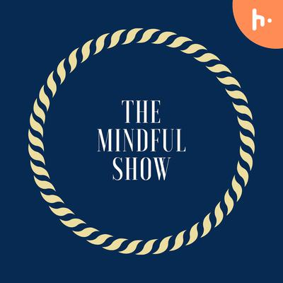 The Mindful Show