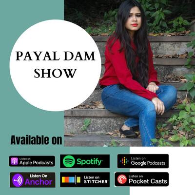 PAYAL DAM SHOW : Beauty, Fashion & Lifestyle Podcast