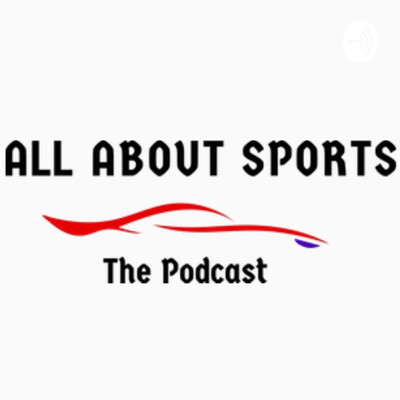 All About Sports - The Podcast