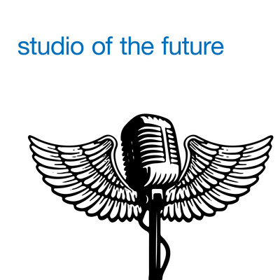 Podcast – Studio of the Future