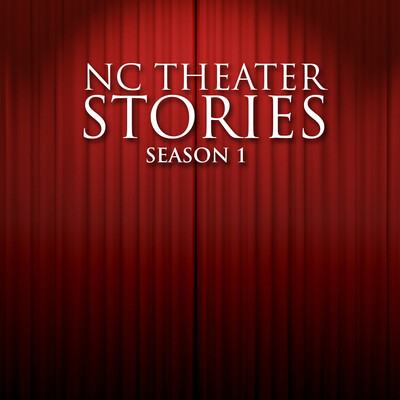 Podcasts | NC Theater Stories