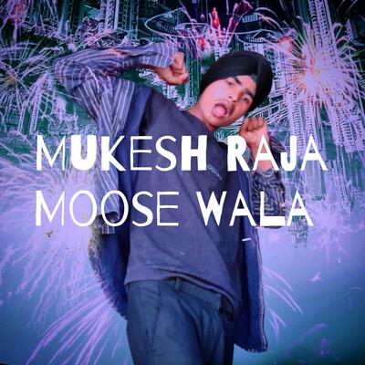 Mukesh Raja Moose Wala
