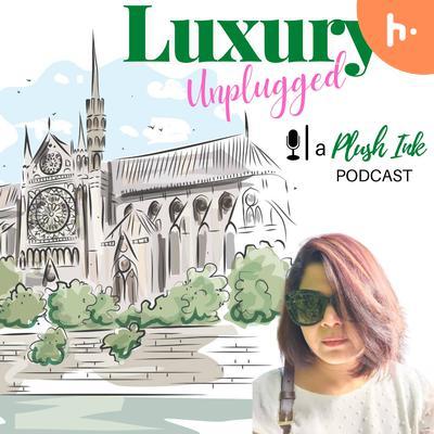Luxury Unplugged