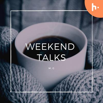 Weekend Talks