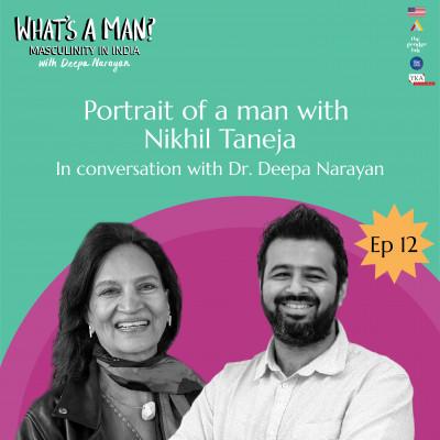 Ep 12 Portrait of a man with Nikhil Taneja