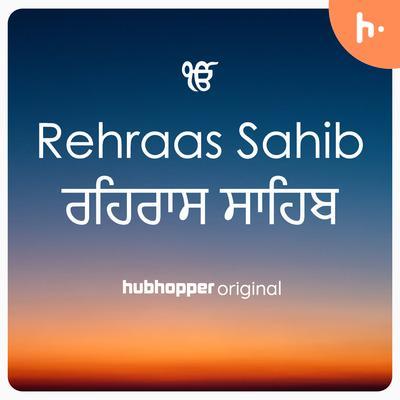 Rehraas Sahib   ਰਹਿਰਾਸ ਸਾਹਿਬ