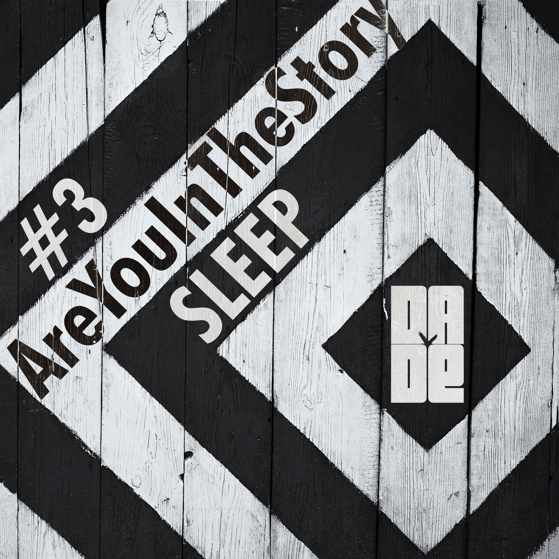 #3 Story of Sleep   नींद की कहानी   DA DE