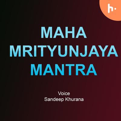 Maha Mrityunjaya Mantra
