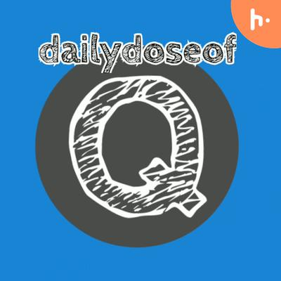 daily dose of Q: Interesting facts to blow your mind
