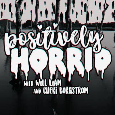 Positively Horrid