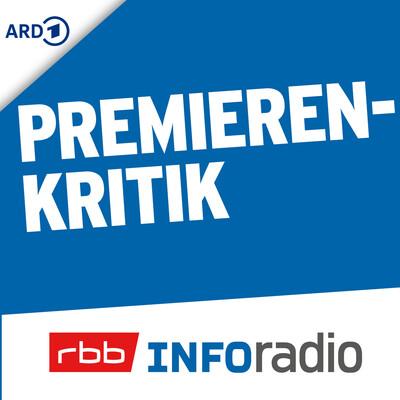 Premierenkritik | Inforadio