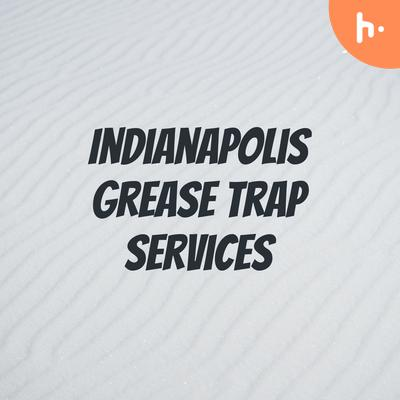 Indianapolis Grease Trap Services