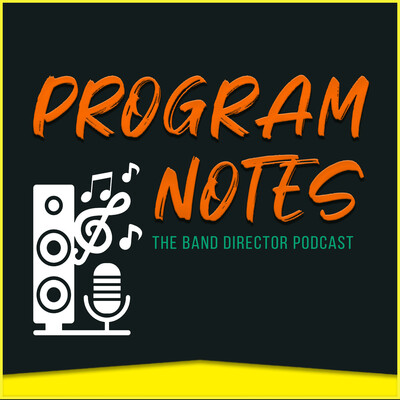 Program Notes: The Band Director Podcast