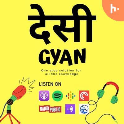 Desi Gyan Show: The Best Technomanagement Podcast