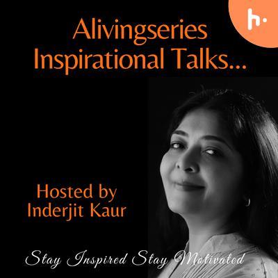 Alivingseries Inspirational talks