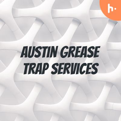 Austin Grease Trap Services