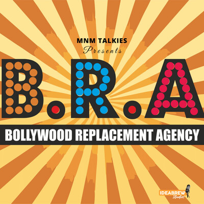 Bollywood Replacement Agency (B.R.A.)
