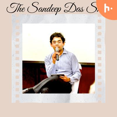 The Sandeep Das Show