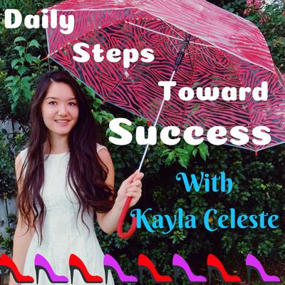 Daily Steps Toward Success: Motivation / Success / Inspiration