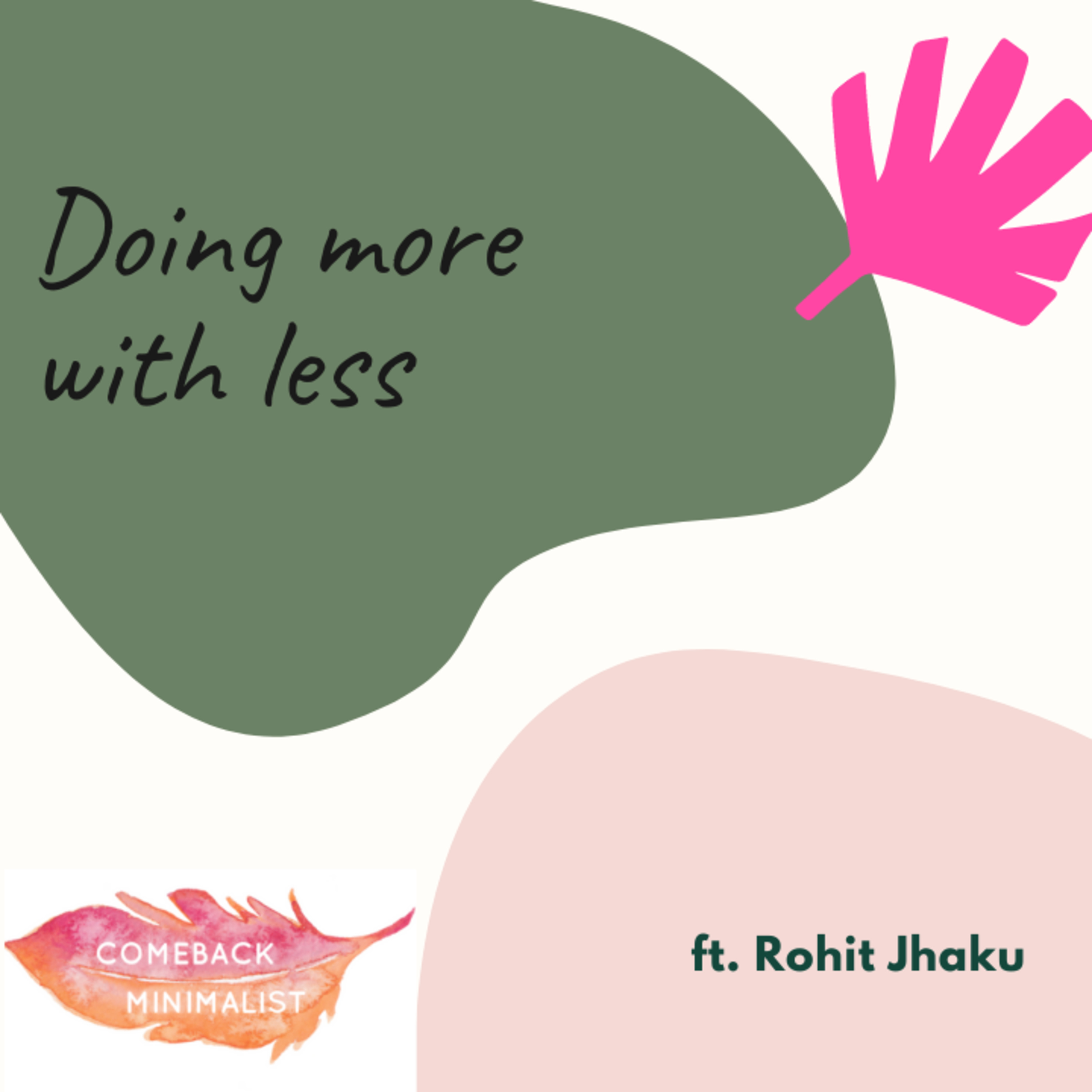 S2 E12: Doing more with less ft. Rohit Jakhu