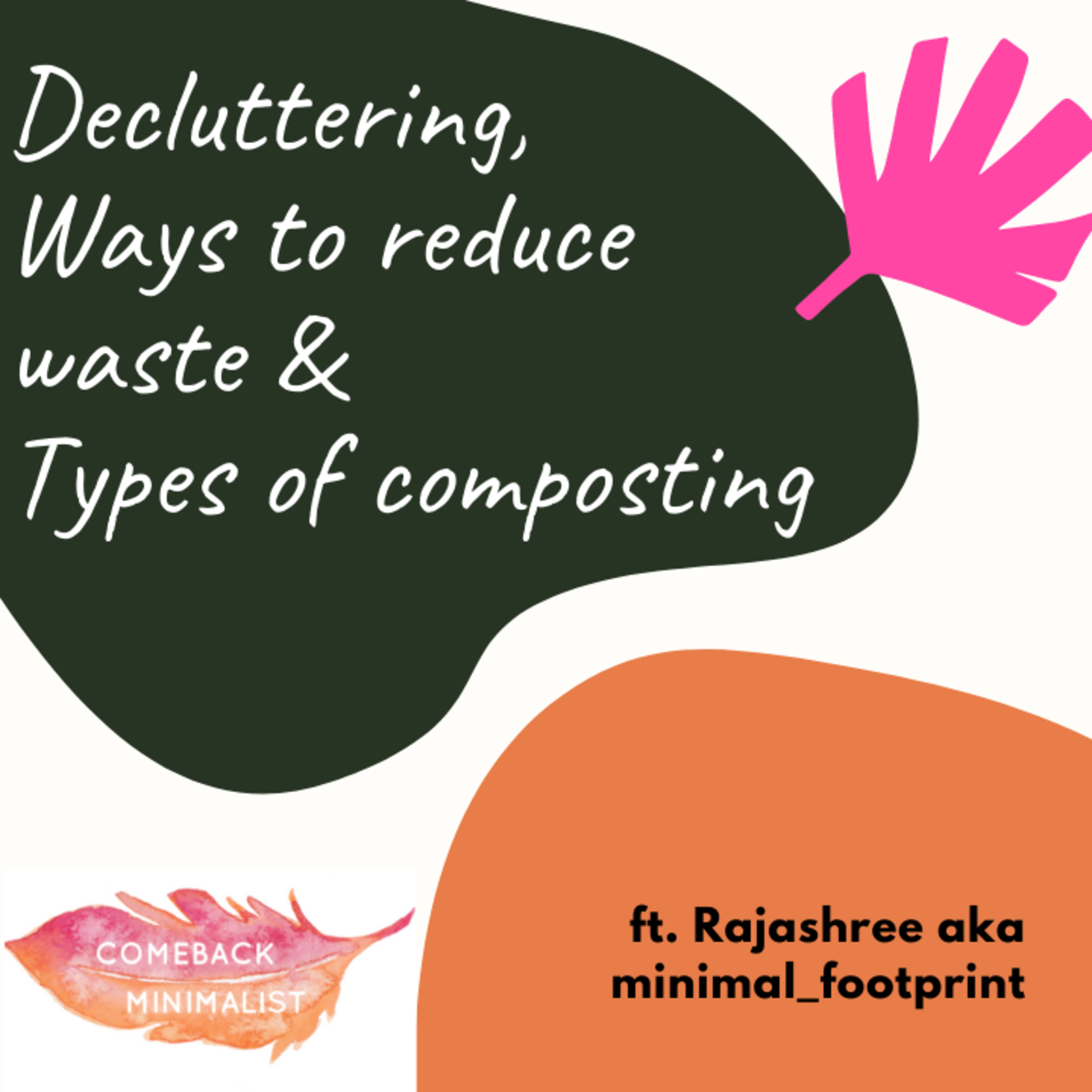 S2 E8: Decluttering, Ways to reduce waste and types of composting ft. Rajashree