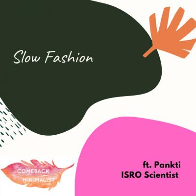S2 E13: Slow Fashion ft. Pankti