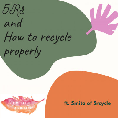 S2 E14: 5Rs and how to recycle our waste properly ft. Smita