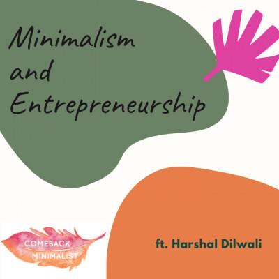 S2 E16: Minimalism and Entrepreneurship ft. Harshal Dilwali