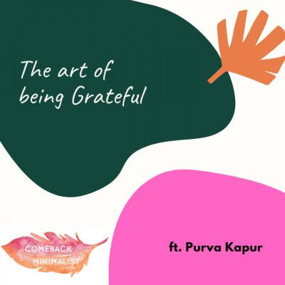 S2 E17: The art of being Grateful ft. Purva Kapur