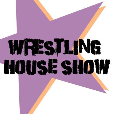 Wrestling House Show