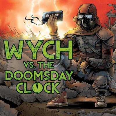 Wych vs The Doomsday Clock